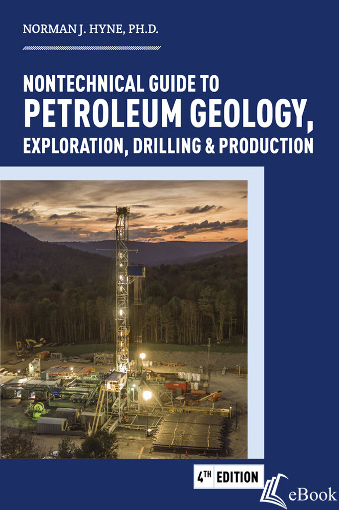 Nontechnical Guide to Petroleum Geology, Exploration, Drilling & Production, 4th edition - eBook