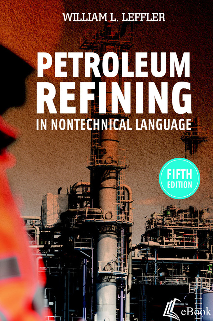 Petroleum Refining in Nontechnical Language, 5th Edition - eBook