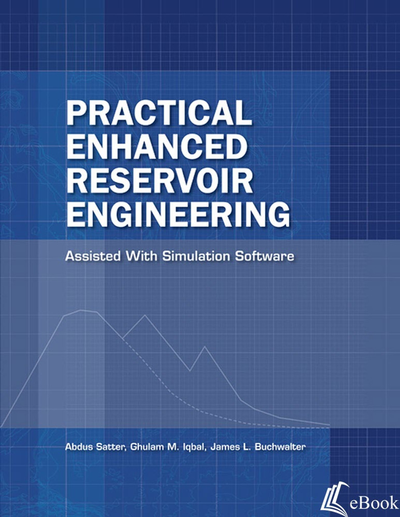 Practical Enhanced Reservoir Engineering: Assisted with Simulation Software - eBook