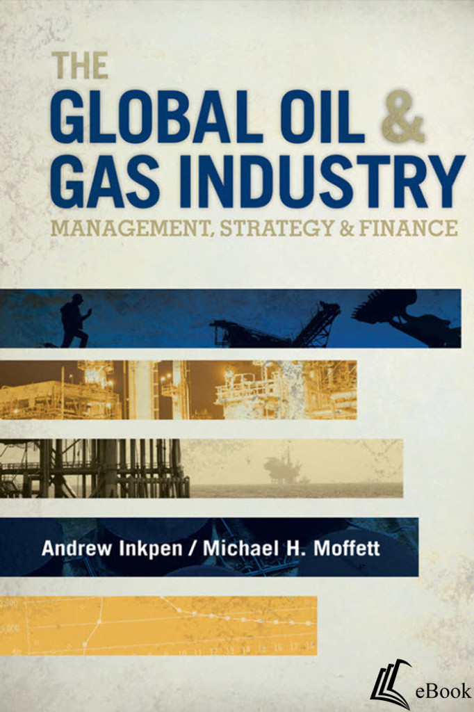 The Global Oil & Gas Industry: Management, Strategy and Finance - eBook