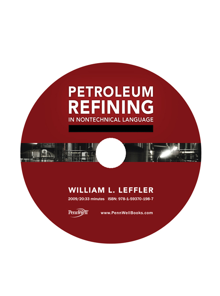 Petroleum Refining in Nontechnical Language, Video Series: DVD 1: History / Oil Patch to Refinery / Crude Oil