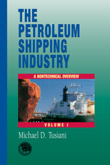 Petroleum Shipping Industry, Volume 1