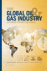 The Global Oil & Gas Industry: Stories From the Field