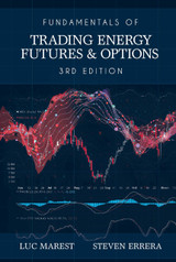 Fundamentals of Trading Energy Futures & Options, 3rd Edition