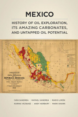 MEXICO HISTORY OF OIL EXPLORATION, ITS AMAZING CARBONATES, AND UNTAPPED OIL POTENTIAL