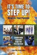 It's Time to Step Up! Leadership Lessons from the Fire Service