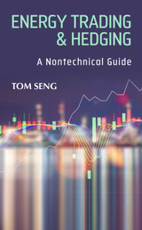 Energy Trading & Hedging: A Nontechnical Guide