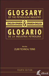 Glossary of the Petroleum Industry: English/Spanish & Spanish/English, 4th Edition - eBook