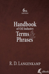 Handbook of Oil Industry Terms & Phrases,  6th Edition - eBook