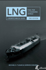 LNG: Fuel For A Changing World, A Nontechnical Guide, 2nd Edition - eBook