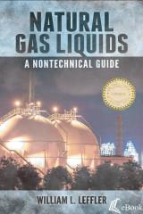 Natural Gas Liquids: A Nontechnical Guide - eBook