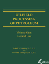 Oilfield Processing of Petroleum, Volume 1: Natural Gas - eBook