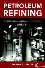 Petroleum Refining in Nontechnical Language, 4th Edition - eBook
