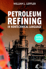 Petroleum Refining in Nontechnical Language, 5th Edition - eBook