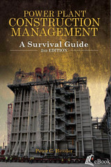 Power Plant Construction Management: A Survival Guide, 2nd Edition - eBook