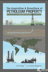 The Acquisition & Divestiture of Petroleum Property, Second Edition - eBook