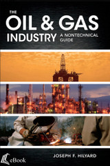 The Oil & Gas Industry: A Nontechnical Guide - eBook