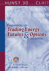 Fundamentals of Trading Energy Futures & Options, 2nd Edition