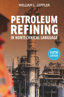 Petroleum Refining in Nontechnical Language, Fifth Edition