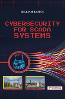 Cybersecurity for SCADA Systems, 2nd Edition