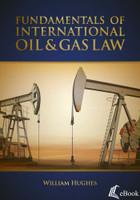 Fundamentals of International Oil & Gas Law - eBook