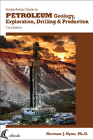 Nontechnical Guide to Petroleum Geology, Exploration, Drilling, and Production, 3rd Edition - eBook