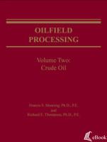 Oilfield Processing, Volume 2: Crude Oil - eBook