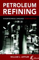 Petroleum Refining in Nontechnical Language, 4th Edition - eBook