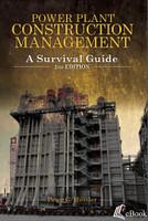 Power Plant Construction Management: A Survival Guide, 2nd Edition - eBook