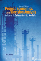 Project Economics and Decision Analysis, Volume 1: Deterministic Models, 2nd Edition - eBook