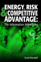 Energy, Risk & Competitive Advantage: The Information Imperative