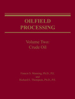 Oilfield Processing, Volume 2: Crude Oil