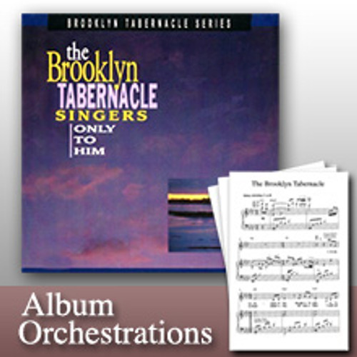 Only To Him (Full-Album Orchestration Collection)