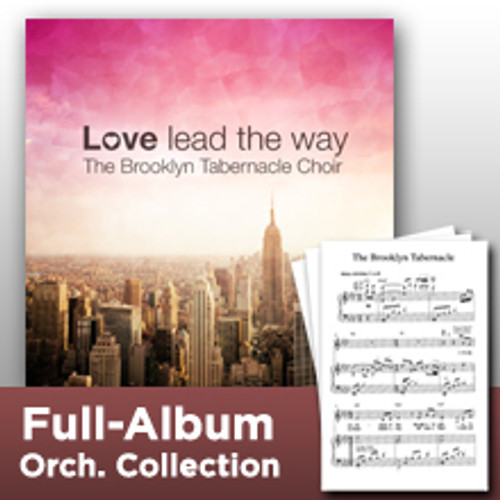 Love Lead The Way (Full-Album Orchestration Collection)