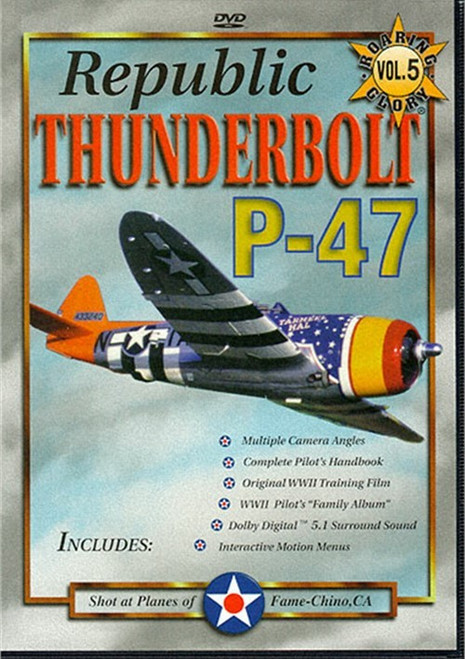 Roaring Glory Warbirds  THUNDERBOLT P-47  VOL. 5