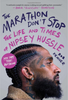 The Marathon Don't Stop: The Life and Times of Nipsey Hussle 4195HC (HARDCOVER)