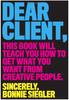 Dear Client: This Book Will Teach You How to Get What You Want from Creative People 4051PB