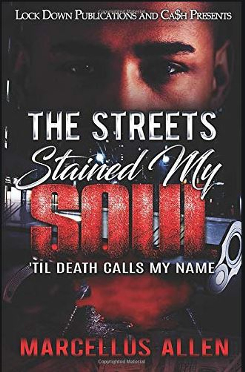 The Streets Stained My Soul: Til Death Calls My Name  3663PB1