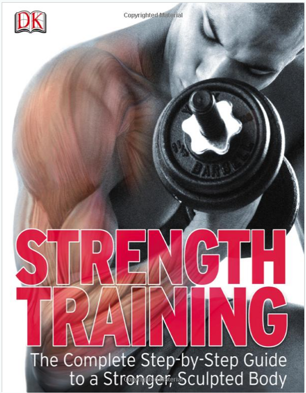 Strength Training: The Complete Step-by-Step Guide to a Stronger, Sculpted Body 4046PB