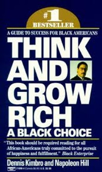 THINK AND GROW RICH, BY DENNIS KIMBRO