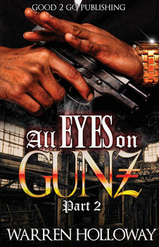 All Eyes on Gunz 2 by Warren Holloway