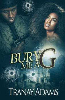 Bury Me A G by Tranay Adams