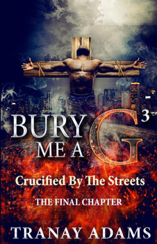 Bury Me A G Part 3: Crucified By Da Streets
