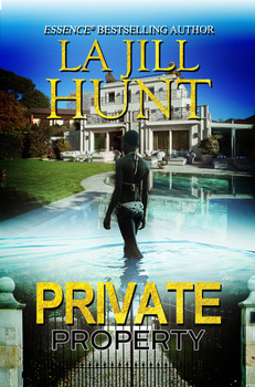 Private Property by La Jill Hunt