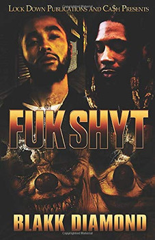 Fuk Shyt by Blakk Diamond