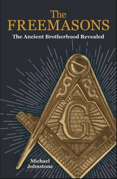 The Freemasons The Ancient Brotherhood Revealed  3417PB