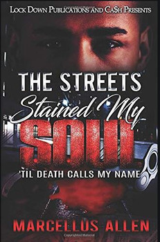 The Streets Stained My Soul: Til Death Calls My Name  3663PB