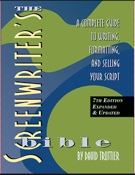 The Screenwriter's Bible, 7th Edition, A Complete Guide to Writing, Formatting, and Selling Your Script  1747PB