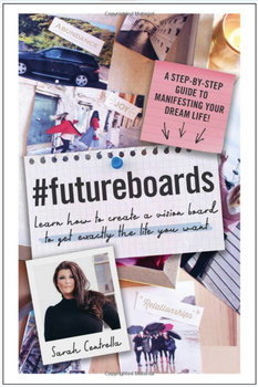 #FutureBoards: Learn How to Create a Vision Board to Get Exactly the Life You Want 3757HC