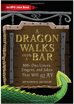 A Dragon Walks Into a Bar: An RPG Joke Book 3778HC
